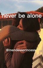 never be alone ❁ s.m by mendessprincess