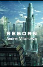 R E B O R N by AndresVillanueva130