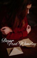 Dear Fred Weasley ✔ by lexyleblanc
