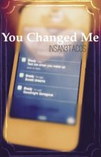 You Changed Me by insan3tacos