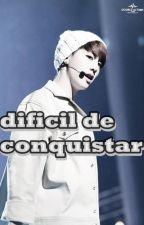 Dificíl de Conquistar [TERMINADA] by nathaliaalvarez37454