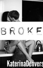 Broke by KaterinaDenvers