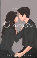 O Acaso by FabyMonalisa