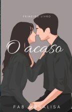 O Acaso    by FabyMonalisa