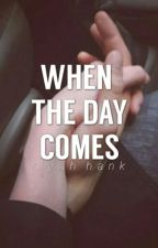 When The Day Comes by RenegadeBibliophile