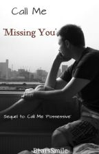 Call Me 'Missing You' by -DeadRoses-