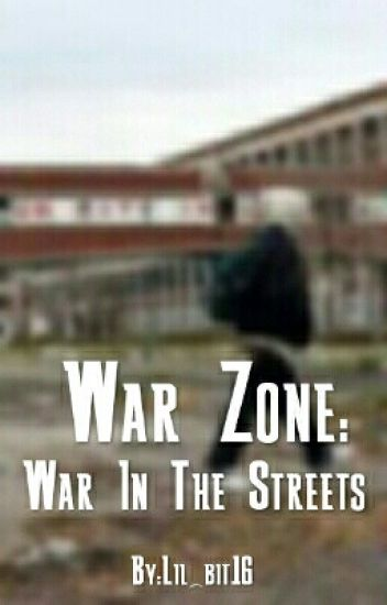 War Zone: War in the streets (Book 1)