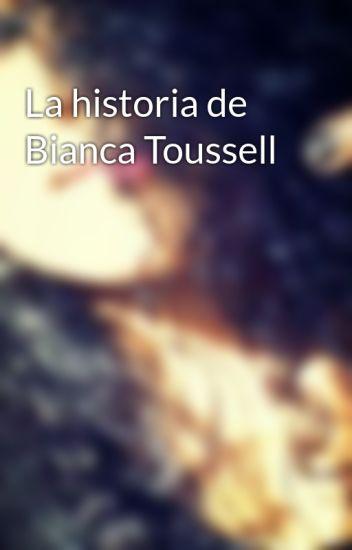 La historia de Bianca Toussell