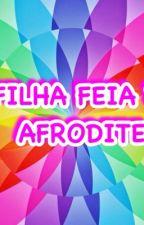 A filha feia de Afrodite by aaazzz2626