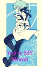 You're MY Moron (a Wheatley x Reader) ON HIATUS  by Foxy_the_captain