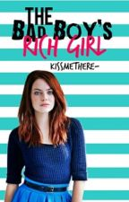 The Bad Boy's Rich Girl by kissmethere-
