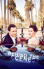 Behind the Scenes (Tom Hiddleston fanfiction) by TypeALoser