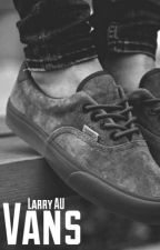 Vans || Larry Stylinson AU (boyxboy) by ethereal_larry
