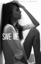 Save Me by nickel_is_awesome