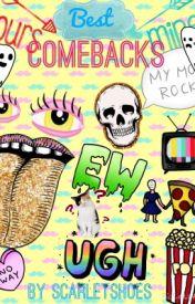 Best Comebacks! by scarletshoes