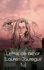 Letras de amor (Lauren Jauregui y tu) by lectoras_secretas