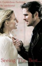Seeing The Best...  (A CaptainSwan Story) by arielinarial