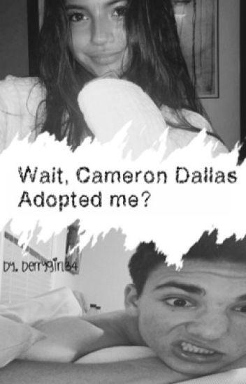 Wait Cameron Dallas adopted me? { Daniel Skye}
