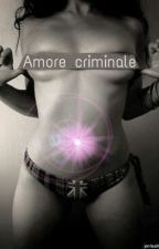 Amore criminale by QueenOfMoon13