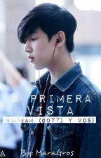 A Primera Vista (BamBam GOT7 & Tu)(Primera parte) by maragros