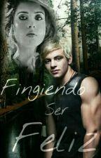 Fingiendo Ser Feliz (RAURA)TERMINADA by Bieber_Soft