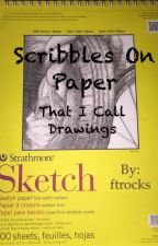 Scribbles on Paper That I Call Drawings by Alyzia80