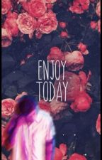 Enjoy Today (Twenty one Pilots) by mckenziemaitre