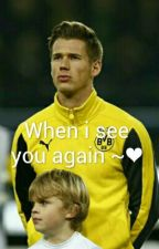 When i see you again ~❤ (Erik Durm story) by miichiidurm