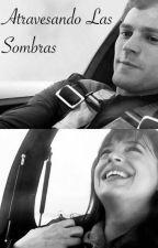 ATRAVESANDO LAS SOMBRAS by eristrichis123
