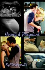 Young & Pregnant by Starrlynn_23