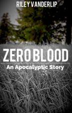 Zero Blood by RileyVanderlip