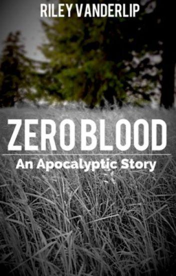 Zero Blood (Apocalyptic Story)