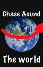 Chase Around The World by Readers_2213