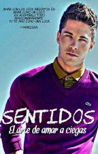 "BILOGIA: ""SENTIDOS""  by Veryana"