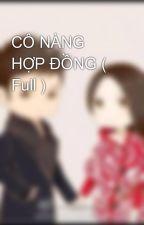 CÔ NÀNG HỢP ĐỒNG ( Full ) by honghienan