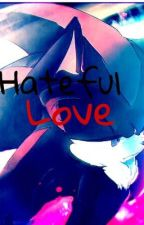 Shadow x Reader {Hateful Love} by CapriciousGirly