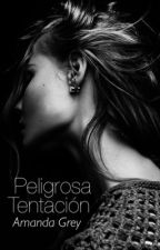Peligrosa Tentación (Pausa) by AmandaGreyW