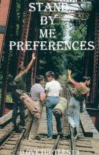Stand By Me Preferences by iloveturtles13
