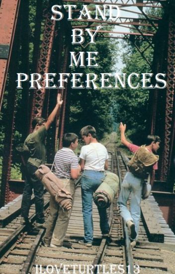 Stand By Me- Preferences