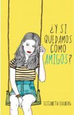 Y Si Quedamos Como Amigos? by OsitoHoran1