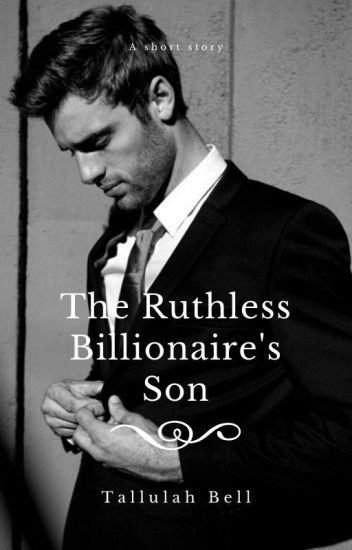 The Ruthless Billionaire's Son [PUBLISHED-PREVIEW]