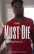 Odell Beckham Jr Must Die by teeunlimited