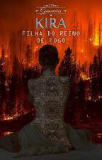 Kira, Livro II- Filha do reino de Fogo (DEGUSTAÇÃO) by GJAguimaraes