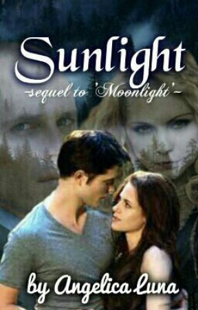 Sunlight (sequel to Moonlight) by FloatsWithStars13