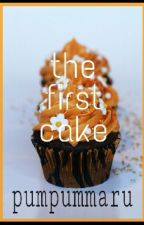 the first cake by pumpummaru