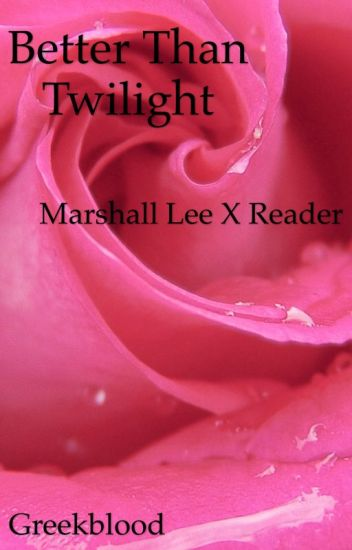 Better than Twilight (Marshall Lee X Reader) {Completed}