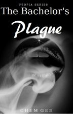 The Bachelor's Plague by ChemGee