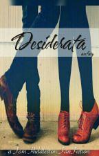 Desiderata - A Tom Hiddleston Fanfiction by acefury