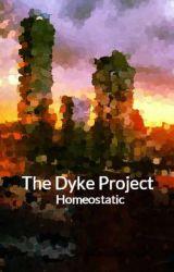 The Dyke Project by OnToBetterThings