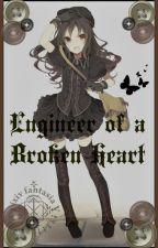 Engineer Of a Broken Heart    {Black Butler fanfic} by ironfair